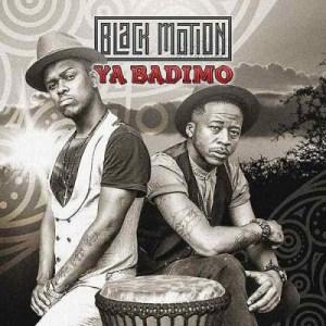 Ya Badimo BY Black Motion